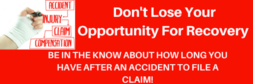 "Flyer reading, ""Don't Lose Your Opportunity for Recovery: Be in the know about how long you have after an accident to file a claim!"""
